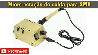 estação de solda para smd , Dip, micro eletrônica   #CELULAR #DICAS #INICIANTES