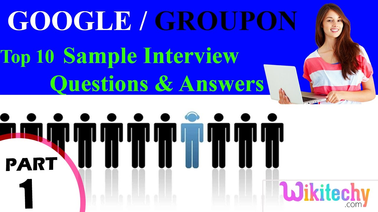 google groupon top most interview questions and answers for google groupon top most interview questions and answers for freshers experienced tips