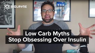 Low Carb Myths - Stop Obsessing Over Insulin