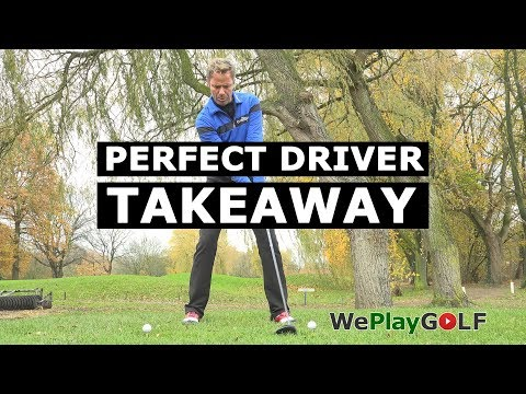 PERFECT TAKEAWAY with your DRIVER – GOLF SWING TIP