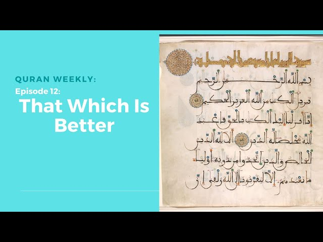 Quran Weekly | That Which is Better | Sheikh Azhar Nasser