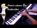 [Demi-chan wa Kataritai ED] Fairy Tail (フェアリーテイル) ~Piano Cover