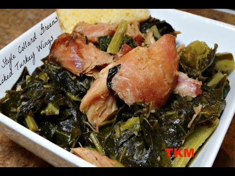 How To Cook Southern Style Collard Greens With Smoked Turkey Wings