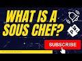 What Is A Sous Chef? A Sous Chef Job Description And Definition