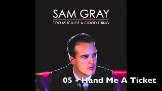 Sam Gray - Too Much Of A Good Thing - Album Preview
