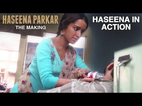 Haseena Parkar: The Making - Haseena In Action
