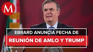Reunión entre AMLO y Donald Trump será el 8 de julio