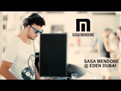SASA MENDONE @ EDEN DUBAI