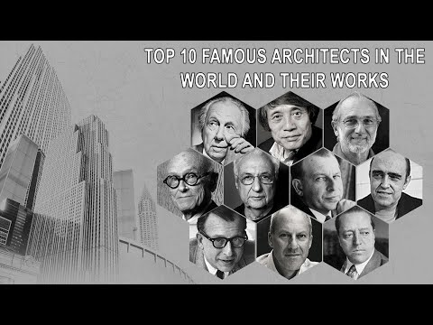 Top 10 Famous Architects In The World And Their Works | Top 10 World Trend