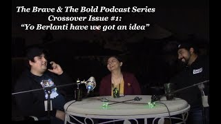 """Baixar The Brave & The Bold Podcast Series: Crossover Issue #1- """"Yo Berlanti have we got an idea"""""""