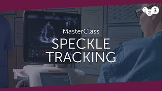 Speckle Tracking MasterClass - Your introduction to strain rate imaging