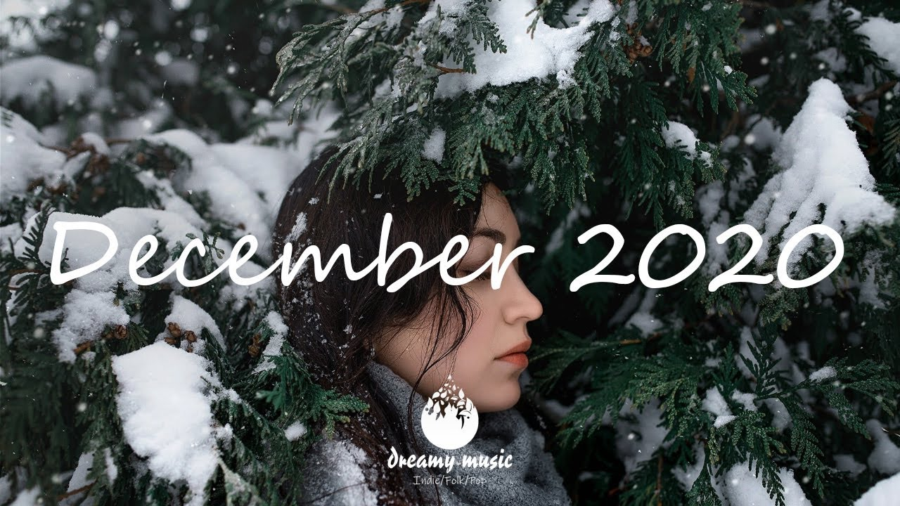 Best Indie/Pop/Folk Compilation - December 2020