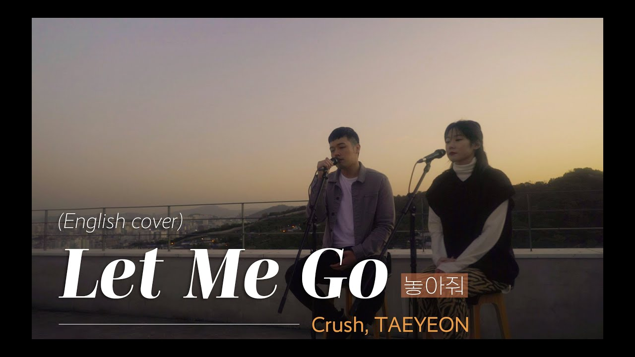 [English cover] Crush(크러쉬), TAEYEON(태연) - Let Me Go(놓아줘) | Cover by D'tour, Jasmine