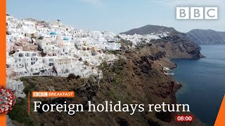 Coronavirus: UK to open up European holidays from 6 July - Covid-19: Top stories this morning - BBC