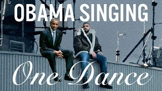 Barack Obama Singing One Dance by Drake by : baracksdubs