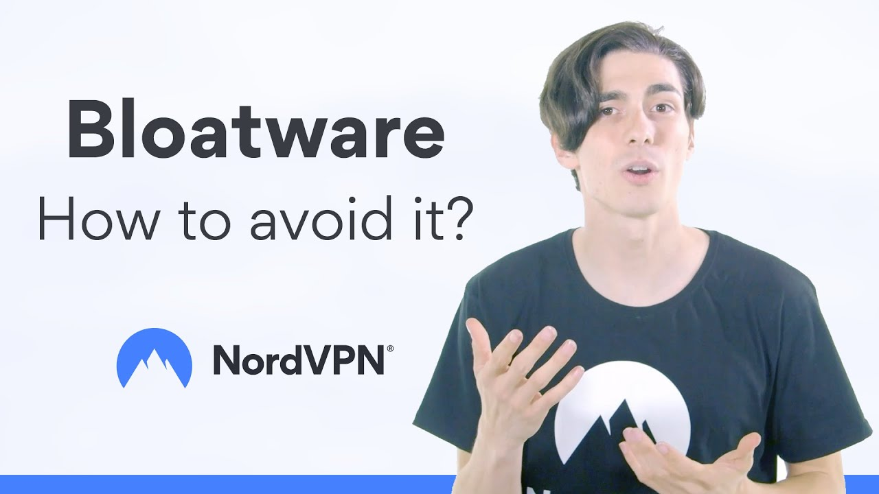 What is bloatware and how to avoid it | NordVPN