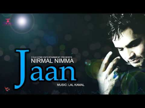 JAAN | NIRMAL NIMMA | LATEST PUNJABI SONG | FOLK STAR ENTERTAINMENT