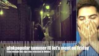 [Summer Song Reaction] IU(아이유) _ Friday(금요일에 만나요) (Feat. Jang Yi-jeong(장이정) Of HISTORY(히스토리))