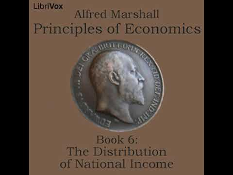 Principles of Economics, Book 6: The Distribution of National Income by Alfred MARSHALL | Audio Book