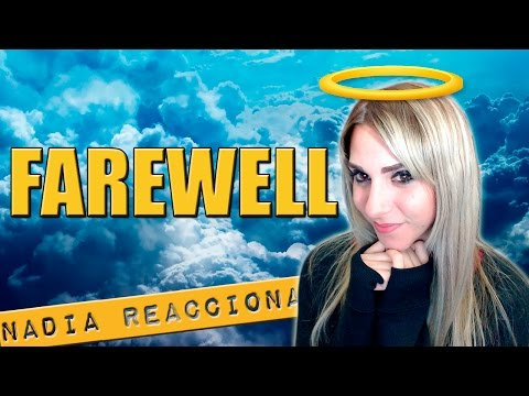 Nadia Reacciona: FAREWELL │ Nadia Calá