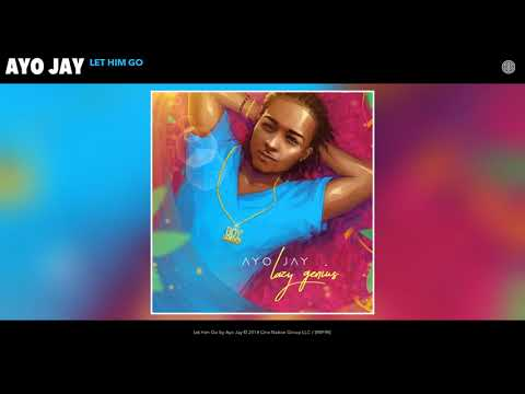 Ayo Jay - Let Him Go (Audio)