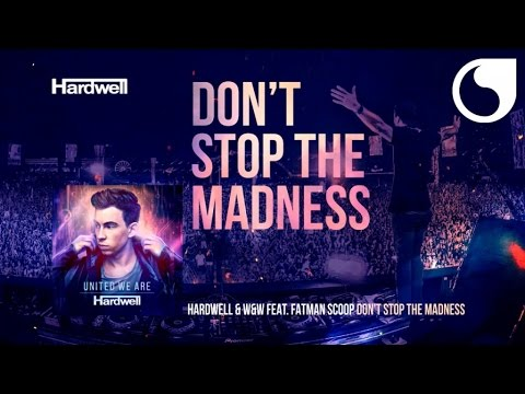 Hardwell & W&W Ft. Fatman Scoop - Don't Stop the Madness (Album Version) #UnitedWeAre