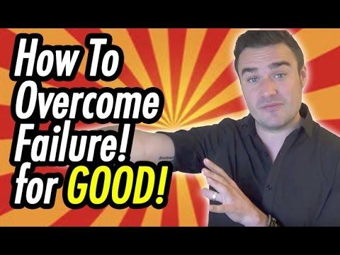 How To Overcome Failure!