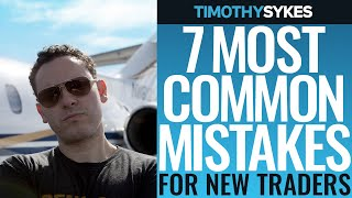 7 Most Common Mistakes For New Traders