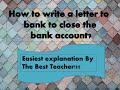 How to write a letter to the bank to close bank account?