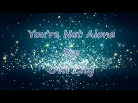 Owl City You're Not Alone (Lyric Video)