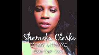 Stay With Me - Sam Smith (Cover by Shameka Clarke)
