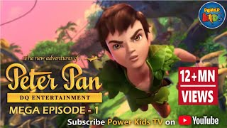 Peter Pan  Latest Version - Mega Episode 1 - Animated Cartoon Show For Kids