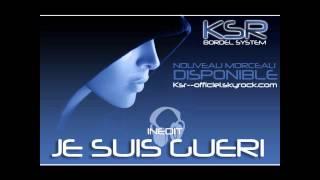 KSR - Je suis guéri - INEDIT ( 2012 )