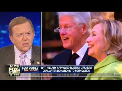 Hillary Clinton approved Russian uranium deal after donations • Lou Dobbs Tonight (04.23.15)