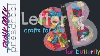 Letter B for Butterfly  | Best Letter Crafts for Kids | Fun Letter Activities for Preschool