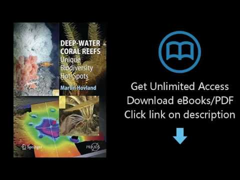 Deep-water Coral Reefs: Unique Biodiversity Hot-Spots (Springer Praxis Books)