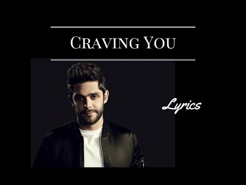 Craving you - Thomas Rhett ft. Maren Morris | Lyrics