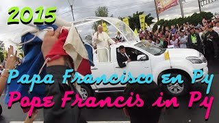 Pope Francis in Paraguay Papa Francisco en Py ローマ教皇(法王)パラグアイ歴訪 2015