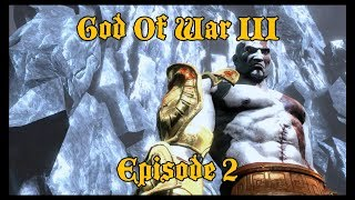 2) PS4 God Of War III Remastered - Episode 2 - Follow Kratos On His Amazing Journey!