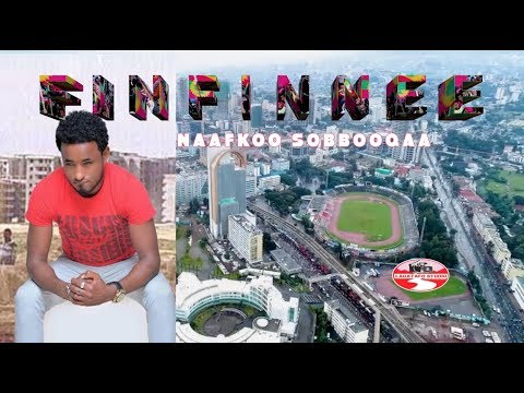 NAAFKOO SOBBOOQAA **FINFINNEE** NEW OROMO MUSIC 2019