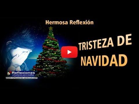 Tristeza De Navidad Reflexiones Navideñas Youtube