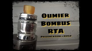 Oumier Bombus RTA presentation + build