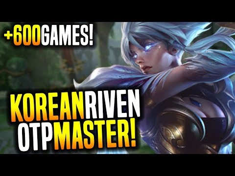 Korean Master Of Riven OTP! - Korean OTP Riven Master +600Games! | Korean Masters Be Challenger