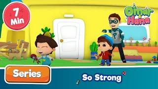 Omar & Hana | So Strong | Islamic Cartoons for Kids