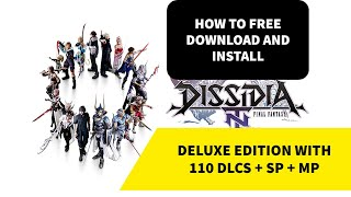 How To Download And Install DISSIDIA FINAL FANTASY NT DELUXE EDITION With 110 DLCS + SP + MP