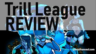 TRILL LEAGUE (JUSTICE LEAGUE SATIRE) Reviewed