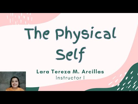 Understanding the Self - The Physical Self Part 1