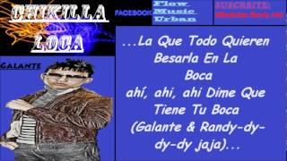 CHIKILLA LOCA CON LETRA - GALANTE FT. RANDY