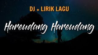 Download lagu DJ HAREUDANG HAREUDANG - LIRIK    TERBARU 2020