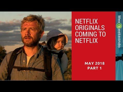Netflix Originals Coming to Netflix on May 2018  Part1